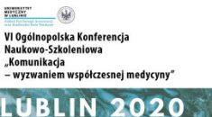 """VI Ogólnopolska Konferencja Naukowo Szkoleniowa """"Komunikacja – wyzwaniem współczesnej medycyny"""""""